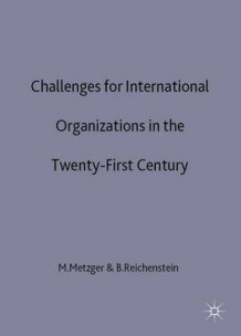 Challenges for International Organizations in the Twenty-First Century (Innbundet)