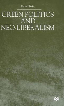Green Politics and Neoliberalism av David Toke (Innbundet)