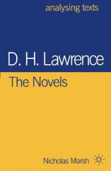 D.H. Lawrence: The Novels av Nicholas (Francis Holland School Marsh (Heftet)