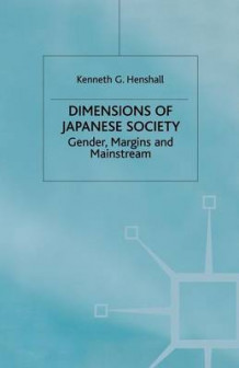 Dimensions of Japanese Society av Kenneth G. Henshall (Heftet)