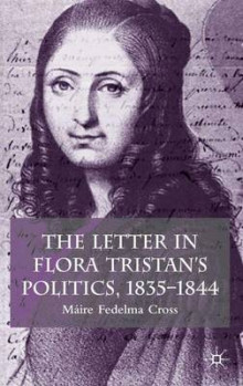 The Letter in Flora Tristan's Politics, 1835-1844 av Maire Fedelma Cross (Innbundet)