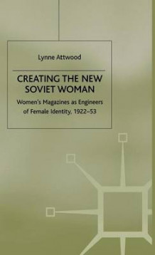 Creating the New Soviet Woman av Lynne Attwood (Innbundet)