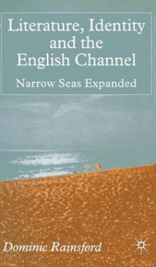 Literature, Identity and the English Channel av Dominic Rainsford (Innbundet)