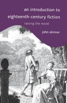 An Introduction to Eighteenth-century Fiction av John Skinner (Heftet)