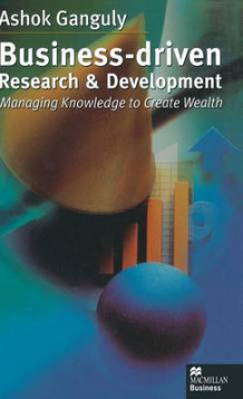 Business-Driven Research and Development av Ashok S. Ganguly (Innbundet)