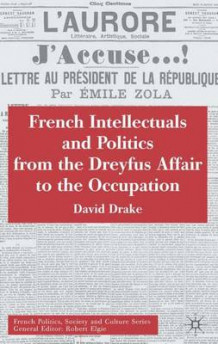 French Intellectuals and Politics from the Dreyfus Affair to the Occupation av David Drake (Innbundet)