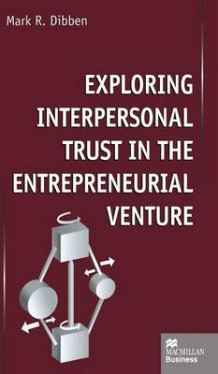 Exploring Interpersonal Trust in the Entrepreneurial Venture av Dr. Mark Dibben (Innbundet)