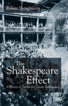 The Shakespeare Effect av Robert Shaughnessy (Innbundet)