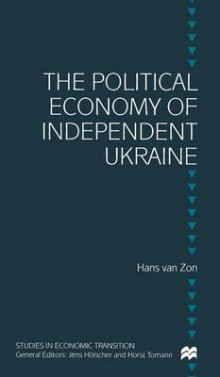 The Political Economy of Independent Ukraine av Hans van Zon (Innbundet)