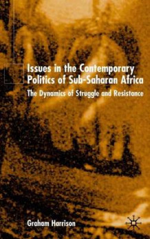 Issues in the Contemporary Politics of Sub-Saharan Africa av Graham Harrison (Innbundet)