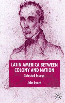 Latin America Between Colony and Nation av John Lynch (Innbundet)