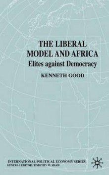 The Liberal Model and Africa 2002 av Kenneth Good (Innbundet)