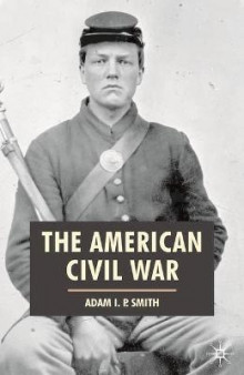 The American Civil War av Adam I. P. Smith (Innbundet)