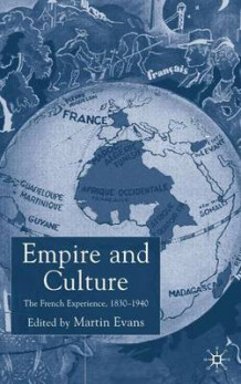 Empire and Culture av Martin Evans (Innbundet)