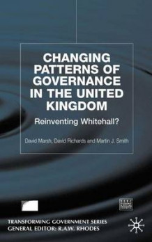 Changing Patterns of Government av David Marsh, David Richards og Martin J. Smith (Innbundet)