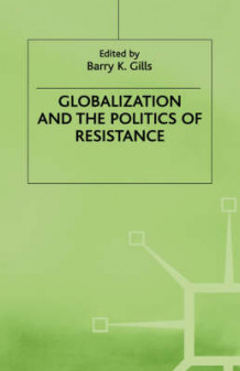 Globalization and the Politics of Resistance 2000 (Innbundet)