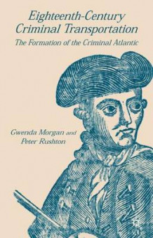 Eighteenth-Century Criminal Transportation av Gwenda Morgan og Peter Rushton (Innbundet)