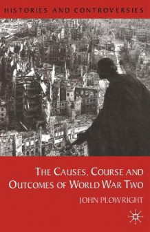 Causes, Course and Outcomes of World War Two av John Plowright (Heftet)