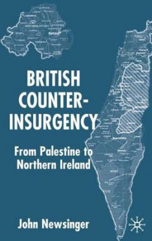 British Counterinsurgency av John Newsinger (Innbundet)