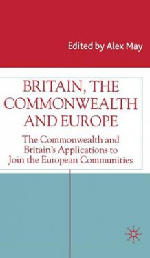 Britain, the Commonwealth and Europe (Innbundet)