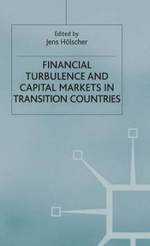Financial Turbulence and Capital Markets in Transition Countries (Innbundet)