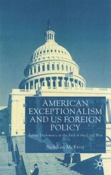 American Exceptionalism and US Foreign Policy av Siobhan McEvoy-Levy (Innbundet)