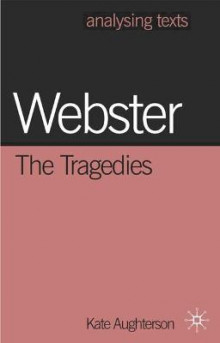 Webster: the Tragedies av Kate Aughterson (Heftet)