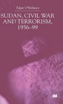 Sudan, Civil War and Terrorism, 1976-1999 av Edgar O'Ballance (Innbundet)