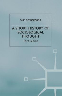 A Short History of Sociological Thought av Alan Swingewood (Heftet)