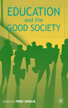 Education and the Good Society (Innbundet)