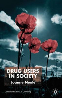 Drug Users in Society av Joanna Neale (Innbundet)