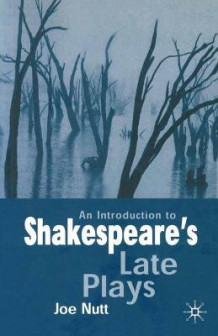 An Introduction to Shakespeare's Late Plays av Joe Nutt (Heftet)