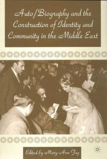 Autobiography and the Construction of Identity and Community in the Middle East (Innbundet)