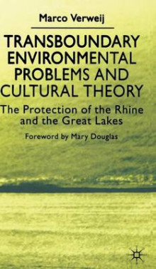 Transboundary Environmental Problems and Cultural Theory av Marco Verweij (Innbundet)