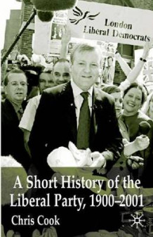 A Short History of the Liberal Party 1900-2001 av Christopher Cook (Innbundet)