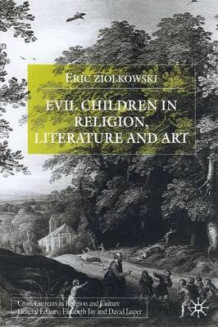 Evil Children in Religion, Literature and Art av Eric J. Ziolkowski (Innbundet)