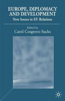 Europe, Diplomacy and Development av Carol Cosgrove-Sacks (Innbundet)
