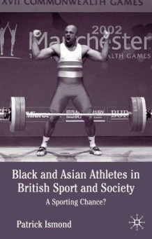 Black and Asian Athletes in British Sport and Society av Patrick Ismond (Innbundet)