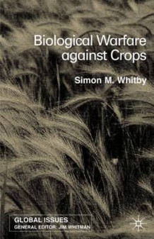 Biological Warfare Against Crops av Simon Whitby (Innbundet)