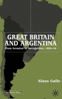 Great Britain and Argentina av Klaus Gallo (Innbundet)