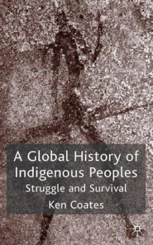 A Global History of Indigenous Peoples av Ken S. Coates (Innbundet)
