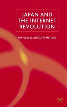 Japan and the Internet Revolution av Ken S. Coates og Carin Holroyd (Innbundet)