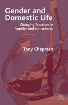 Gender and Domestic Life av Tony Chapman (Heftet)