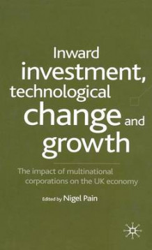 Inward Investment, Technological Change and Growth (Innbundet)