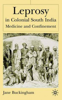 Leprosy in Colonial South India av Jane Buckingham (Innbundet)