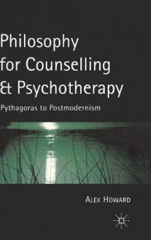 Philosophy for Counselling and Psychotherapy av Alex Howard (Innbundet)