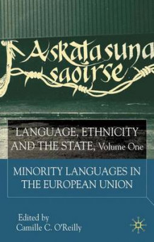 Language, Ethnicity and the State: Minority Languages in the European Union v.1 (Innbundet)