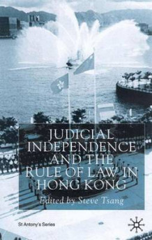 Judicial Independence and the Rule of Law in Hong Kong (Innbundet)