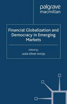 Financial Globalization and Democracy in Emerging Markets 2001 (Heftet)