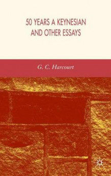 50 Years a Keynesian and Other Essays av G. C. Harcourt (Innbundet)